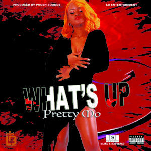 Pretty Mo – What's Up Ft. LB (New Single Album)
